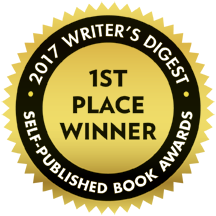 First Place Winner in the Children's category of the 2017 Writer's Digest Self-Published Book Awards